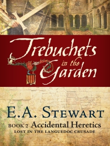 Trebuchets in the Garden - Book 2 of Accidental Heretics